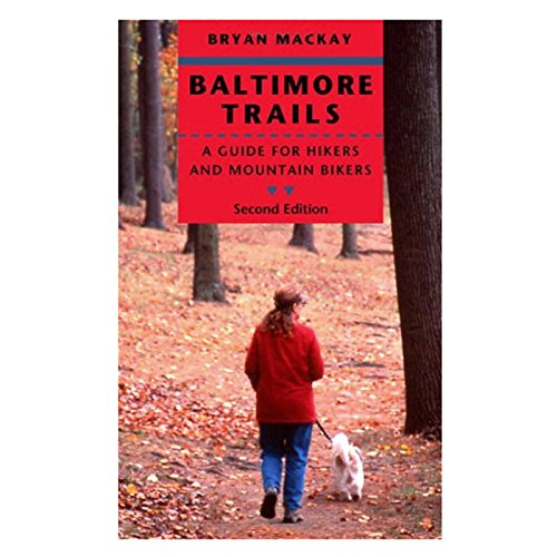 Baltimore Trails: A Guide for Hikers and Mountain Bikers (Best Bike Trails In Maryland)