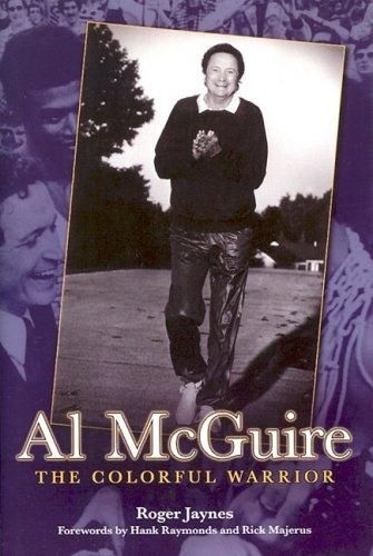 Read Online Al Mcguire: The Colorful Warrior PDF