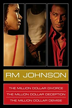 RM Johnson Million Dollar Series E-Book Box Set: Million Dollar Divorce, Million Dollar Deception, Million Dollar Demise by [Johnson, RM]