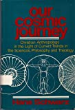 Our Cosmic Journey, Hans Schwarz, 0806615516