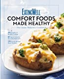 EatingWell Comfort Foods Made Healthy: The Classic Makeovers Cookbook (EatingWell)