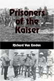 Prisoners of the Kaiser, Richard Van Emden, 0850527341