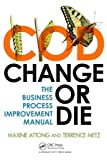 Change or Die, Maxine Attong and Terrence Metz, 1466512512