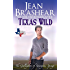 Texas Wild: The Gallaghers of Sweetgrass Springs Book 2