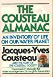The Cousteau Almanac of the Environment, Cousteau Society Staff and Jacques Cousteau, 0385148763