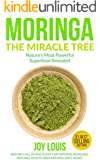Moringa: Nature's Most Powerful Superfood, Natural Weight Loss, Natural Health, Natural Anti-Aging (Superfoods, Superfood Smoothies, Green Smoothie, Natural ... Tea, Coconut Oil, Natural Diet Book 1)