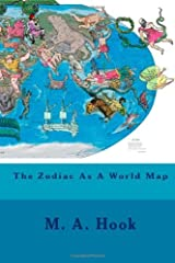 The Zodiac As A World Map: As Above, So Below by Hook M. A. (2012-03-02) Paperback Paperback