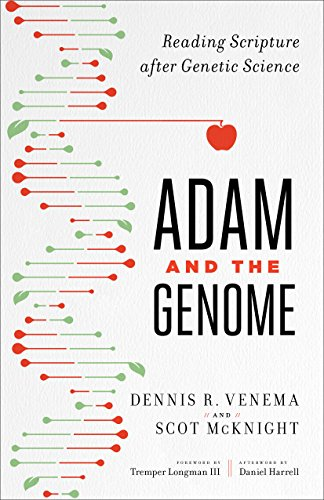 Adam and the Genome: Reading Scripture after Genetic Science by [McKnight, Scot, Venema, Dennis R.]