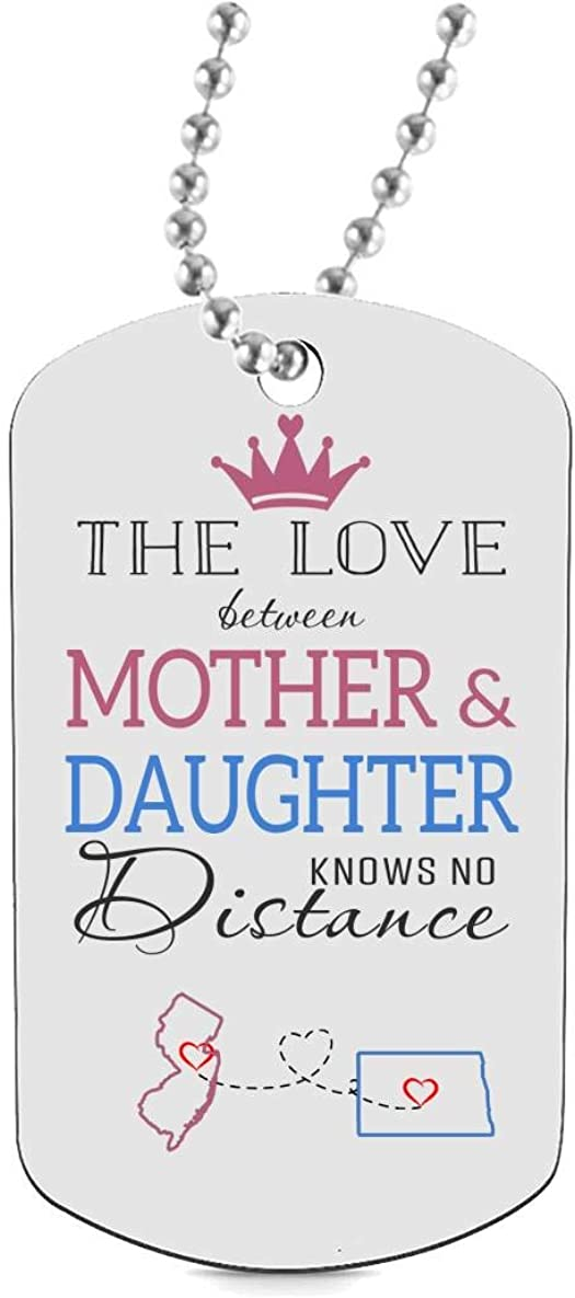 Funny Keychain Gift HusbandAndWife Long Distance Gifts Mother Daughter Dog Tag Necklaces Jewelry Two State New Jersey NJ North Dakota ND The Love Between Mother /& Daughter Knows No Distance