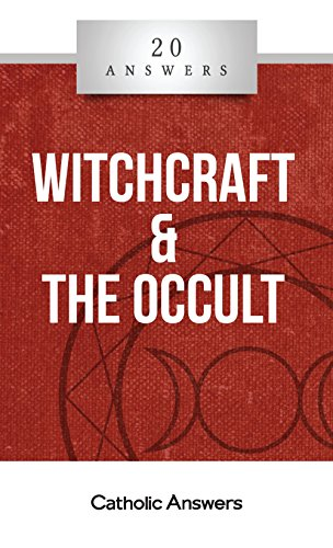 20 Answers - Witchcraft & The Occult (20 Answers Series from Catholic Answers- Book Book -