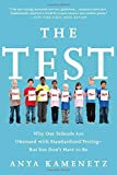 The Test: Why Our Schools Are Obsessed with Standardized Testing–But You Don't Have to Be