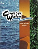 img - for Conserve Water Educators' Guide: Water Conservation Activities & Case Studies by The Watercourse; US Department of the Interior: Bureau of Reclamation; International Project WET (2000-01-01) book / textbook / text book