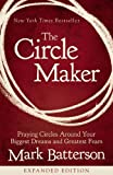 img - for The Circle Maker: Praying Circles Around Your Biggest Dreams and Greatest Fears book / textbook / text book