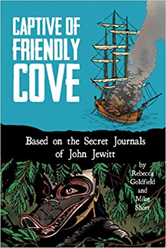 Captive of Friendly Cove: Based on the Secret Journals of
