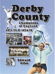 Derby County: Champions of England 1971-72 & 1974-75 (Desert Island Football Histories)