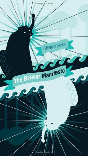 The Beaver Manifesto:  An RMB Manifesto (Rmb Manifestos)