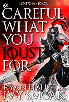 Be Careful What You Joust For: YA Epic Fantasy by [Hauge, Ryan, Smoak, Ivy]