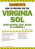 img - for How to Prepare for the Virginia SOL: High School Exit Exam in Algebra I (Barron's How to Prepare for the Virginia Sol: High School Exit) by Craig A. Herring (2004-01-01) book / textbook / text book