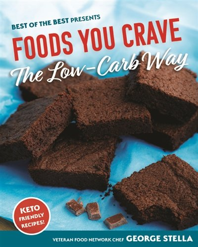 Foods You Crave - The Low-Carb Way (Best of the Best Presents) Quail Ridge Press