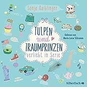 Tulpen und Traumprinzen (Verliebt in Serie 3)   Sonja Kaiblinger