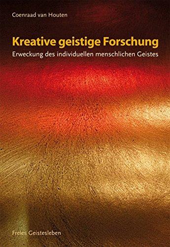 Kreative geistige Forschung: Erweckung des individuellen menschlichen Geistes
