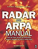 img - for Radar and ARPA Manual, Second Edition: Radar and Target Tracking for Professional Mariners, Yachtsmen and Users of Marine Radar book / textbook / text book