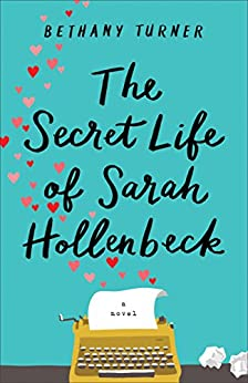 The Secret Life of Sarah Hollenbeck by [Turner, Bethany]