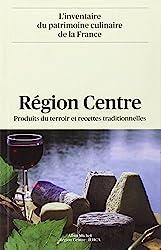 Région Centre : Produits du terroir et recettes traditionnelles