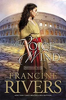 A Voice in the Wind (Mark of the Lion Book 1) by [Rivers, Francine]