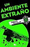 Un ambiente extraño/ Unnatural Exposure (Spanish Edition)