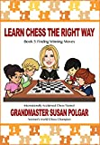Learn Chess The Right Way: Book 5: Finding Winning Moves!-Susan Polgar