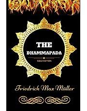 The Dhammapada: By Friedrich Max Müller - Illustrated