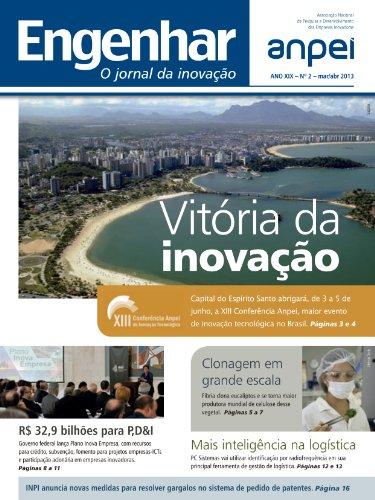 Engenhar Anpei - O Jornal da Inovação (ANO XIX - mar/abr 2013) (Portuguese Edition)