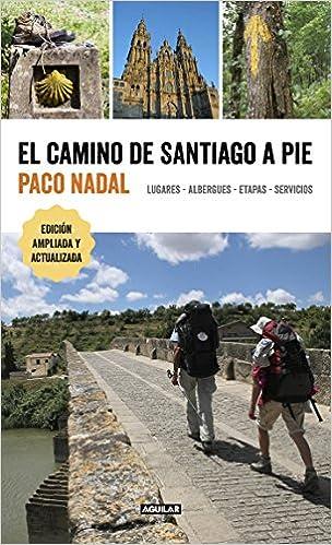 El Camino de Santiago a pie: Lugares - Albergues - Etapas ...