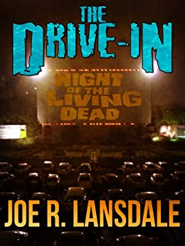 The Drive-In by [Lansdale, Joe R.]