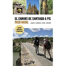 El Camino de Santiago a Pie / The Camino de Santiago on Foot: Places, Lodging, S Tages, and Services: Lugares, Albergues, Etapas, Servicios