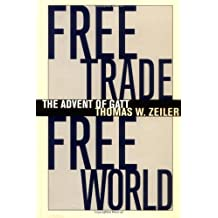 Free Trade, Free World: The Advent of  GATT (The Luther Hartwell Hodges Series on Business, Society, and the State)