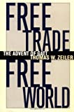 Free Trade, Free World: The Advent of  GATT (Luther Hartwell Hodges Series on Business, Society, and the State)