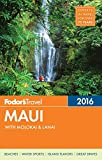 Fodor's Maui 2016: with Molokai & Lanai (Full-color Travel Guide)