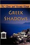 Greek Shadows, K. c West and K. C. West, 0979412080