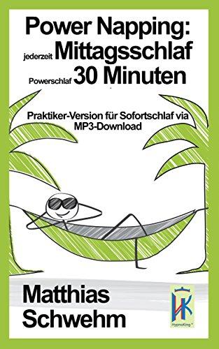 power-napping-jederzeit-mittagsschlaf-powerschlaf-30-minuten-praktiker-version-fur-sofortschlaf-via-