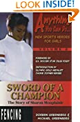 #5: Sword of a Champion: The Story of Sharon Monplaisir (Anything You Can Do. New Sports Heroes for Girls)