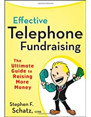 Effective Telephone Fundraising:the Ultimate Guide to Raising More Money