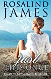 Just This Once: Escape to New Zealand Book One