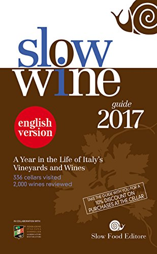 Slow Wine Guide 2017: A Year in the Life of Italy's Vineyards and Wines by Slow Food Editore