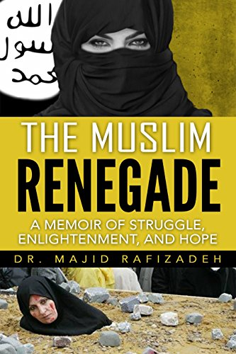 The muslim renegade a memoir of struggle defiance and the muslim renegade a memoir of struggle defiance and enlightenment by rafizadeh fandeluxe Gallery