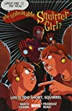 img - for The Unbeatable Squirrel Girl Vol. 10: Life is Too Short, Squirrel book / textbook / text book