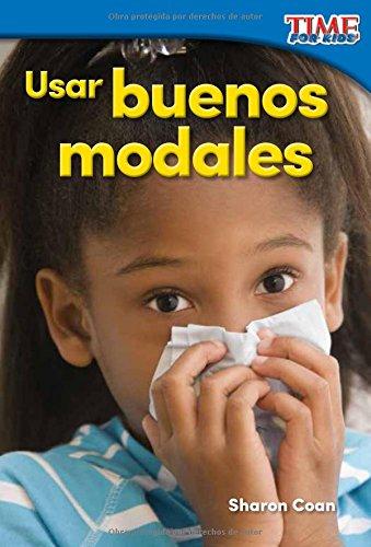 Usar buenos modales (Using Good Manners) (Spanish Version) (TIME FOR KIDS Nonfiction Readers) (Spanish Edition) [Sharon Coan] (Tapa Blanda)