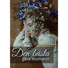 Den bästa gåva blommar (Swedish Edition)