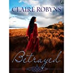 Betrayed | Claire Robyns